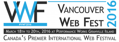 Exclusive – Vancouver Web Fest – Seeing Is Believing   Part II