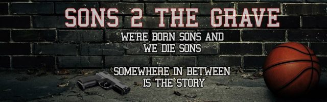 Exclusive – Sons 2 The Grave  Part I