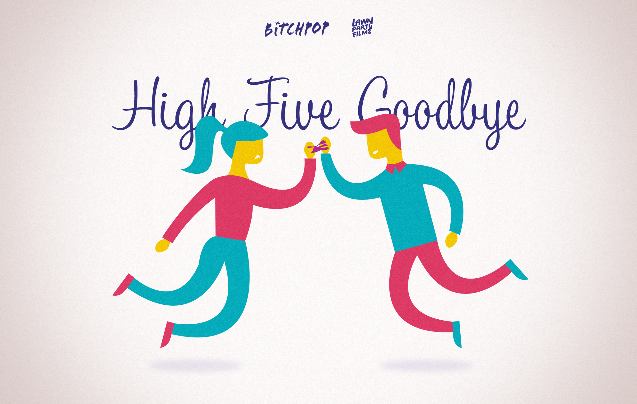 Exclusive – High-Five Goodbye
